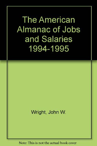 9780380772193: The American Almanac of Jobs and Salaries 1994-1995 (American Almanac of Jobs & Salaries)