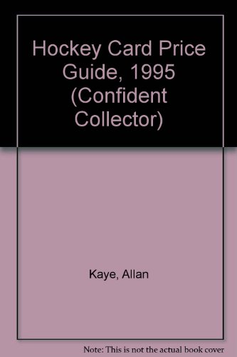 Hockey Card Price Guide, 1995 (Confident Collector): Kaye, Allan; McKeever, Michael