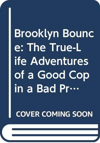 Brooklyn Bounce: The True-Life Adventures of a: Poss, Joe, Schlesinger,