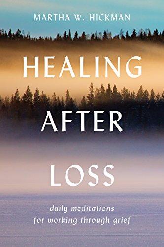 Healing after Loss: Martha W. Hickman
