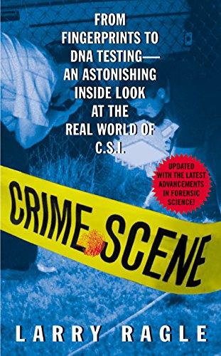 Crime Scene: From Fingerprints to DNA Testing: Ragle, Larry