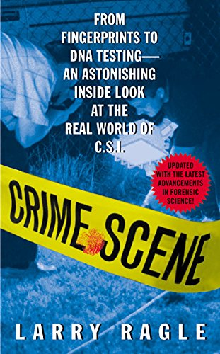 9780380773794: Crime Scene: From Fingerprints to DNA Testing - An Astonishing Inside Look at the Real World of C.S.I.