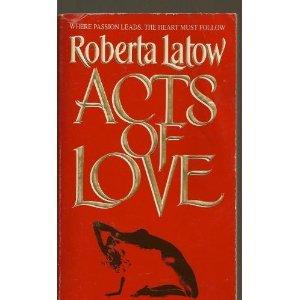 Acts of Love: Roberta Latow