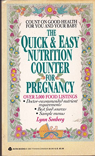 The Quick & Easy Nutrition Counter for Pregnancy: Sonberg, Lynn