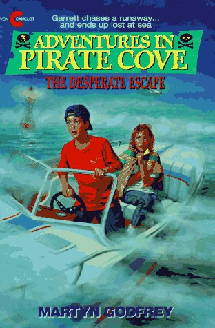 The Desperate Escape. Adventures In Pirate Cove #3