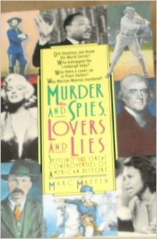9780380775149: Murder and Spies, Lovers and Lies: Settling the Great Controversies of American History