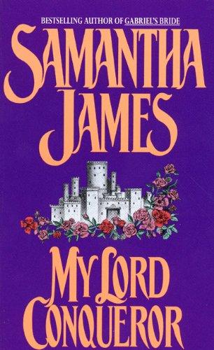 My Lord Conqueror (An Avon Romantic Treasure): Samantha James, Sandra