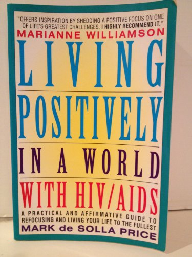 Living Positively in a World with HIV/AIDS: Price, Mark de Solla