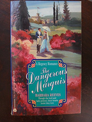 The Dangerous Marquis (A Regency Romance): Reeves, Barbara