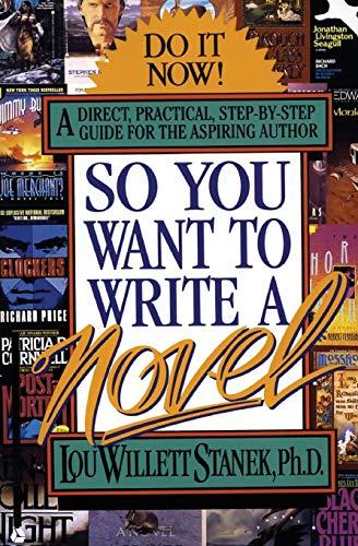 9780380776887: So You Want to Write a Novel