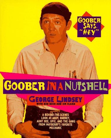Goober in a Nutshell: Lindsey, George; Beck,