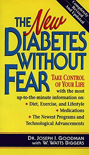 The New Diabetes Without Fear: Goodman, Joseph I.; Biggers, W. Walt