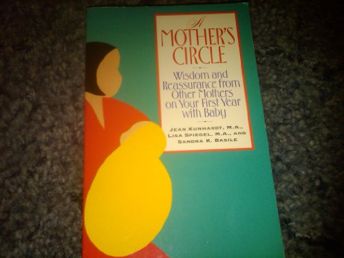 A Mother's Circle: Wisdom and Reassurance from: Kunhardt, Jean, Spiegel,