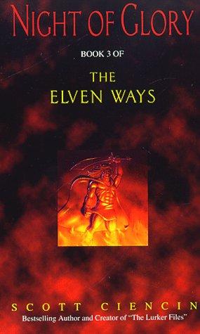 Ew 3: Night of Glory (The Elven Ways, Book 3): Ciencin, Scott; Rune, Thomas