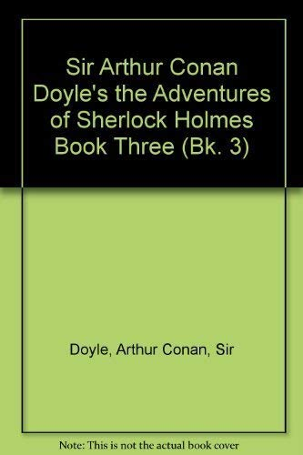 THE ADVENTURES OF SHERLOCK HOLMES BOOK THREE: Doyle, Arthur Conan (adapted for young readers by ...