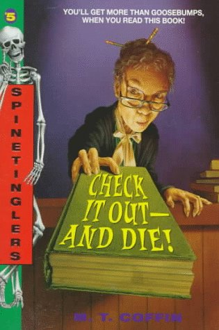 Check It Out-And Die! (Spinetinglers, No. 5): M. T. Coffin
