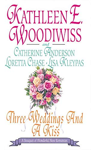Three Weddings and a Kiss (0380781220) by Kathleen E. Woodiwiss; Lisa Kleypas; Loretta Chase; Catherine Anderson