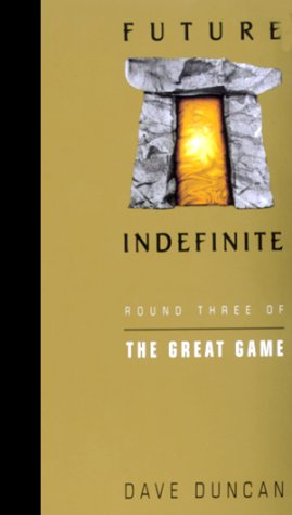 Future Indefinite: Round Three of the Great Game (038078131X) by Dave Duncan