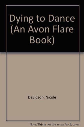 9780380781522: Dying to Dance (An Avon Flare Book)