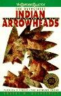 The Overstreet Indian Arrowheads: Identification and Price: Robert M. Overstreet,