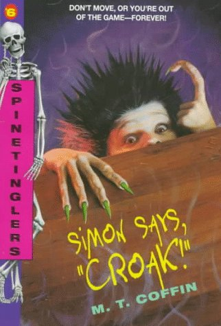 S 6: Simon Says,croak! (Spinetinglers): Coffin, M. T.