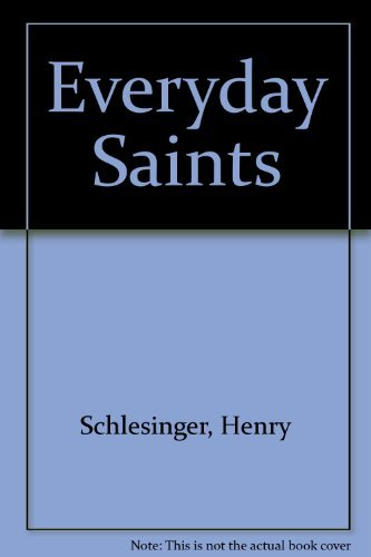 Everyday Saints: Schlesinger, Henry