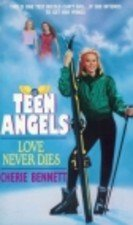 Love Never Dies (Teen Angels): Bennett, Cherie