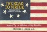 The Road to Virtue: Resolutions for Daily Living: Michael L. Loren
