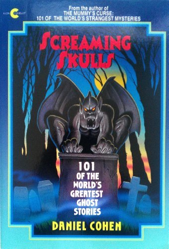 9780380783496: Screaming Skulls: 101 Of the World's Greatest Ghost Stories (Avon Camelot Book)