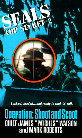 Seals Top Secret: Operation Shoot and Scoot (Seals Top Secret, No 2): Watson, James; Roberts, Mark