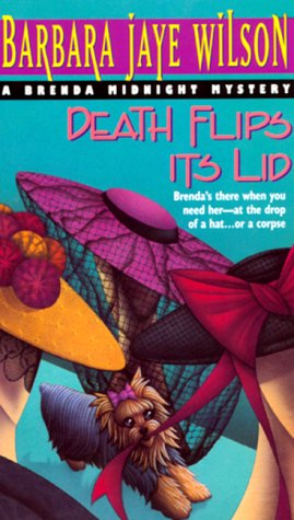 Death Flips Its Lid: A Brenda Midnight Mystery: Wilson, Barbara Jaye