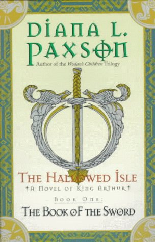9780380788705: The Hallowed Isle Book One: The Book of the Sword (Book of the Sword/Diana L. Paxson, Bk 1)