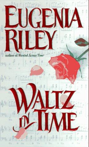Waltz in Time (An Avon Romantic Treasure): Riley, Eugenia