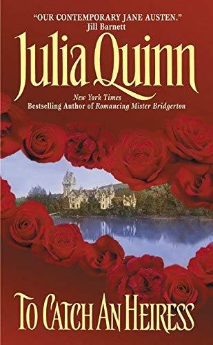 To Catch an Heiress: Quinn, Julia