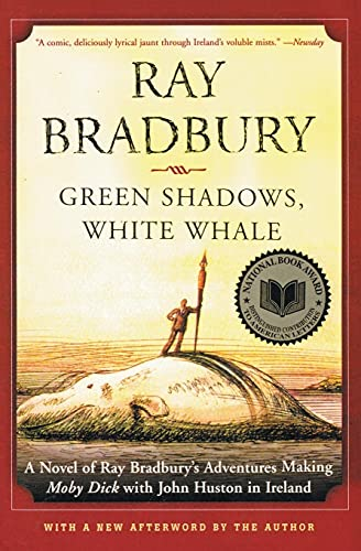 9780380789665: Green Shadows, White Whale: A Novel of Ray Bradbury's Adventures Making Moby Dick with John Huston in Ireland