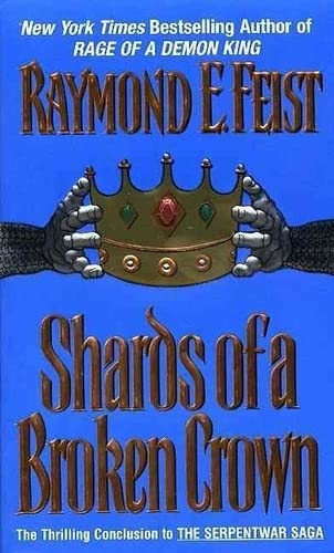 9780380789832: Shards of a Broken Crown: Book Four of the Serpentwar Saga