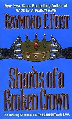 9780380789832: Shards of a Broken Crown (Serpentwar Saga, Book 4)