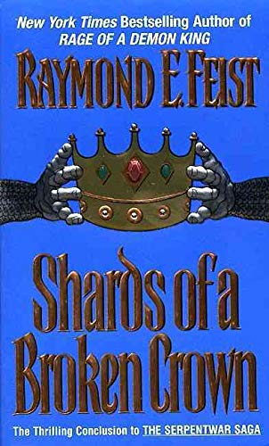 9780380789832: Shards of a Broken Crown: Volume IV of the Serpentwar Saga