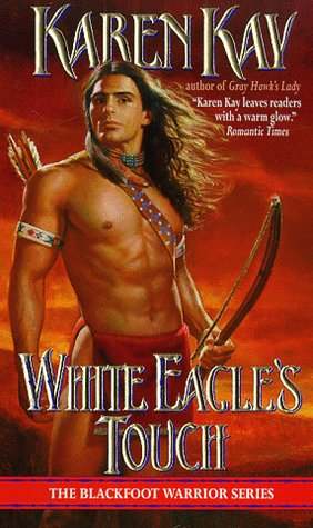 White Eagle's Touch (The Blackfoot Warrior Series) (An Indian Romance)