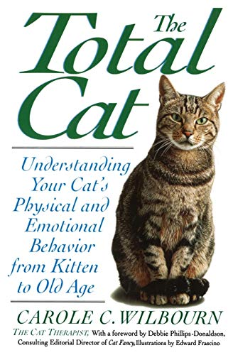 The Total Cat: Understanding Your Cat's Physical: Wilbourn, Carole