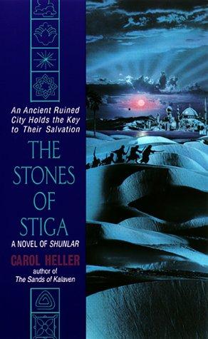 9780380790814: The Stones of Stiga:: A Novel of Shunlar (Shunlar Chronicles)