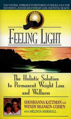 9780380790975: Feeling Light: Holistic Solution to Permanent Weight Loss and Wellness