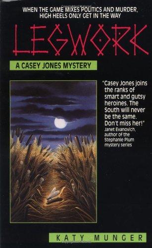 Legwork (Casey Jones Mysteries): Katy Munger