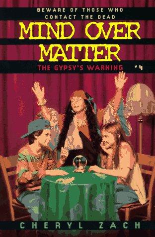 The Gypsy's Warning (Mind Over Matter): Zach, Cheryl
