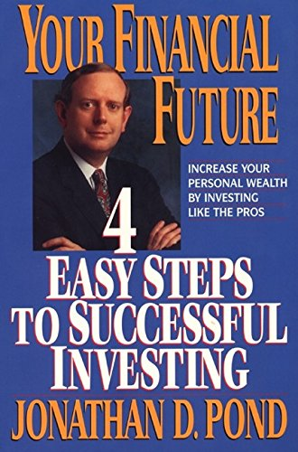 Your Financial Future: 4 Easy Steps to Successful Investing