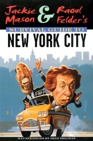 9780380792146: Jackie Mason and Raoul Felder's Survival Guide to New York