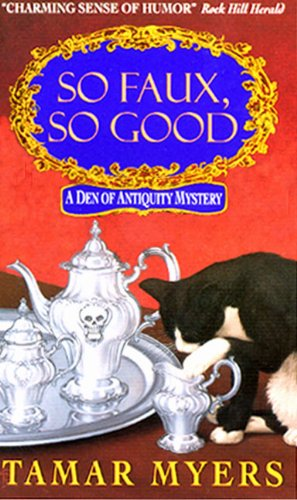 So Faux, So Good (A Den of Antiquity Mystery) (9780380792542) by Tamar Myers