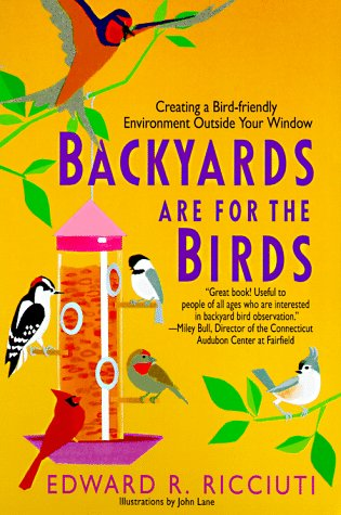 Backyards Are for Birds: Ricciuti, Ed