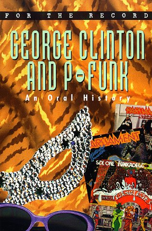 9780380793785: George Clinton and P-Funk: An Oral History (For the Record)