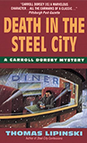 Death in the Steel City (Carroll Dorsey: Lipinski, Thomas